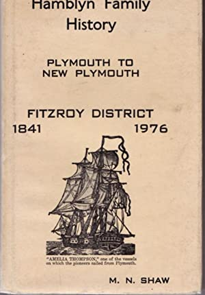 Hamblyn Family History, Plymouth To New Plymouth, Fitzroy District 1841-1976: SHAW, M. Noeline