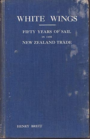 White Wings : Fifty Years of Sail: BRETT, Henry