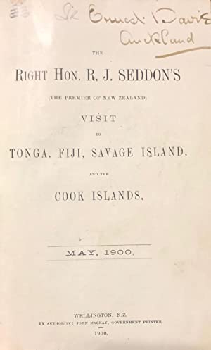 The Right Hon. R.J. Seddon's. Visit to Tonga, Fiji, Savage Island and the Cook Islands, May, ...