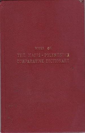Notes on the Maori-Polynesian Comparative Dictionary, of: ATKINSON, Arthur Samuel.
