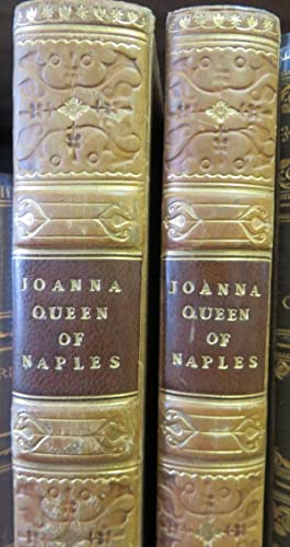 Historical Life of Joanna of Sicily, Queen of Naples and Countess of Provence; With Correlative D...