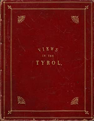 Views in The Tyrol, from Drawings By T. Allom, Original Sketches By Johanna V. Isser Geb. ...