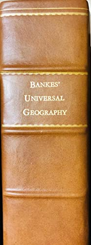 A New and Authentic System of Universal Geography, Antient and Modern: Including all the Late and ...
