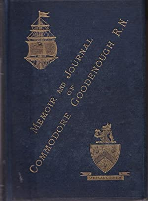 Journal of Commodore Goodenough, during His Last command as senior officer on the Australian ...