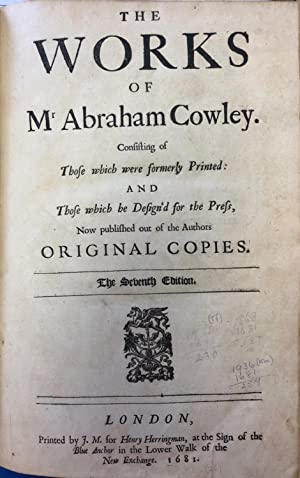 The Works of Mr Abraham Cowley. Consisting of Those Which Were Formerly Printed; and Those which ...