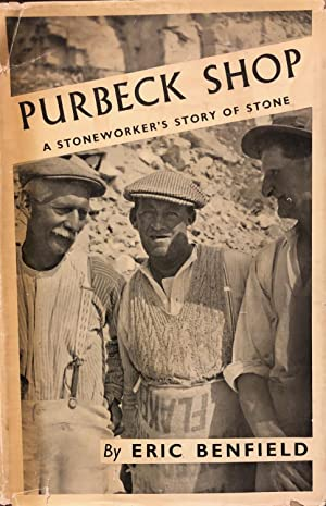 Purbeck Shop; a Stoneworker's Story of Stone: BENFIELD, Eric