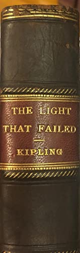 The Light That Failed: KIPLING, Rudyard