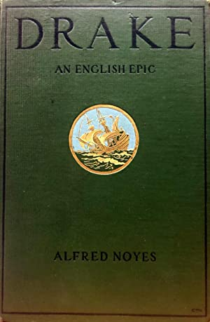 Drake : An English Epic, Books I-XII.: NOYES, Alfred.