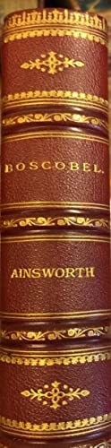 Boscobel or The Royal Oak. A Tale Of The Year 1651.: AINSWORTH, William Harrison