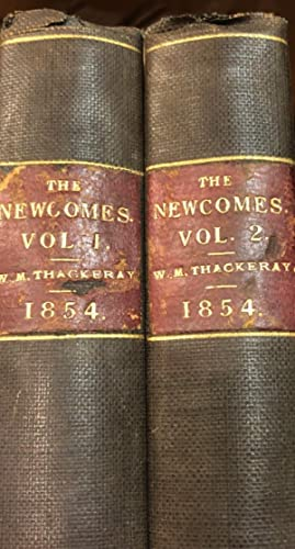 The Newcomes, Memoirs of a Most Respectable Family. Edited By Arthur Pendennis.2 Volumes: THACKERAY...