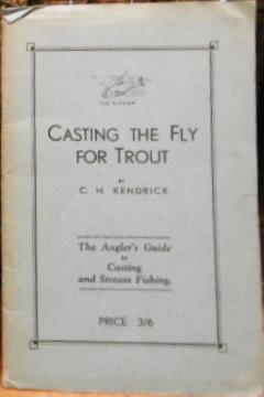 Casting the fly for Trout The Angler¿s Guide to Casting and Stream Fishing: KENDRICK C.H.