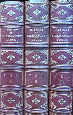 The History of Freemasonry. Its Antiquities, Symbols, Constitutions, Customs Etc. 3 Volumes
