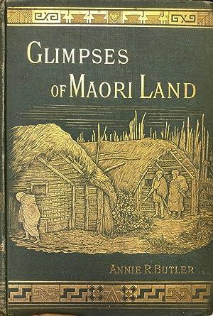Glimpses of Maori Land: BUTLER, Annie R.