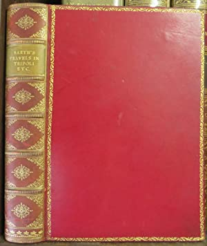 Travels and Discoveries in North and Central Africa. Including Accounts of Tripoli, The Sahara, T...