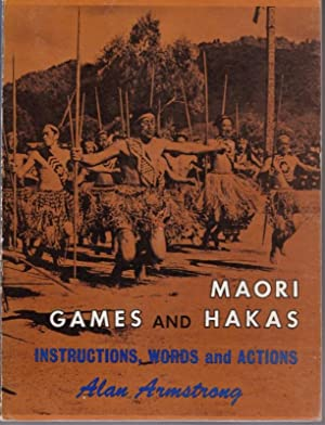 Maori Games and Hakas. Instructions, Words and: ARMSTRONG, Alan