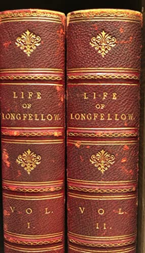 Life of Henry Wadsworth Longfellow. With Extracts from His Journals and Correspondence. 2 Volumes: ...