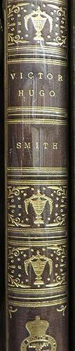Victor Hugo. His Life and Work: SMITH, G. Barnett