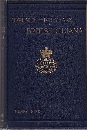 Twenty-Five Years in British Guiana: KIRKE, Henry