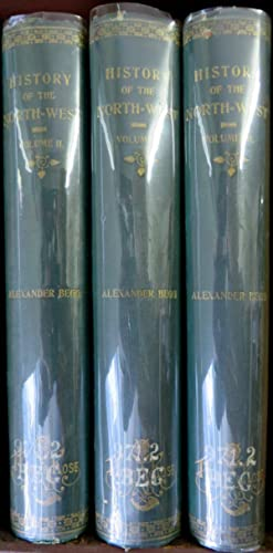 History of The North-West. 3 Volumes