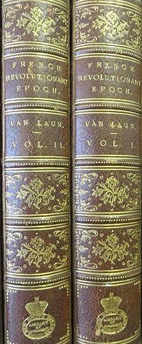 The French Revolutionary Epoch: Being a History: VAN LAUN, Henri