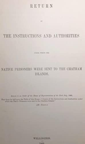 Return of the Instructions and Authorities under Which the Native Prisoners Were sent to The ...