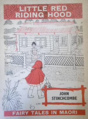 Little Red Riding Hood. Fairy Tales in Maori: STINCHCOMBE, John