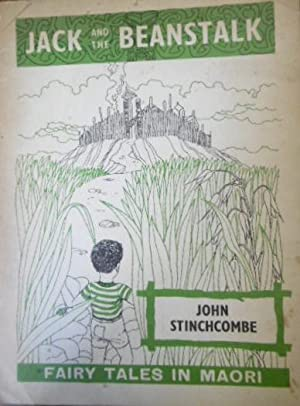 Jack and The Beanstalk. Fairy Tales in Maori: STINCHCOMBE, John