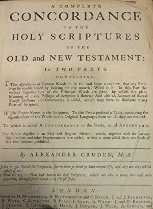 A Complete Concordance to The Holy Scriptures Of The Old And New Testament: In Two Parts.