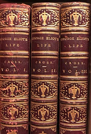 George Eliot's Life as Related in Her Letters and Journals. 3 Volumes: CROSS, J.W.