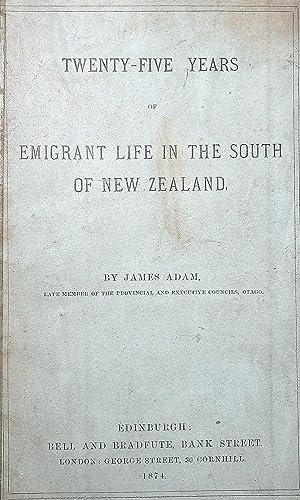 Twenty-Five Years of Emigrant Life in the South of New Zealand: ADAM, James