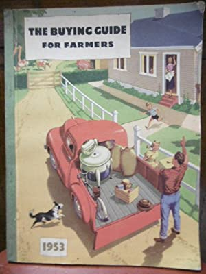 THE BUYING GUIDE for Farmers; a Comprehensive Reflection of the Buying Market Classified for Easy ...
