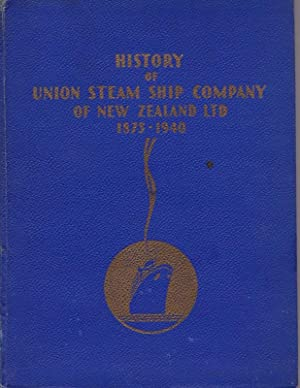 History Of Union Steam Ship Company of New Zealand, Limited 1875-1940