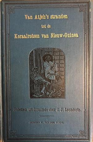 Van Atjeh's Stranden Tot De Koraalrotsen Van Nieuw-Guinea: LEENDERTZ, C.J.