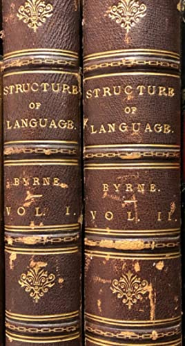 General Principles Of The Structure of Language. 2 Volumes: BYRNE, James