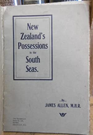 New Zealand's Possessions in the South Seas. Notes Of the Parliamentary Cruise, 1903: ALLEN, ...