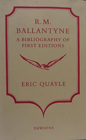 R.M. Ballantyne - Bibliography of First Editions: QUAYLE, E.