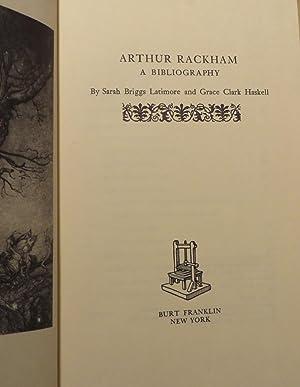 Arthur Rackham - A Bibliography: LATIMORE, S.B. & HASKELL, G.C.