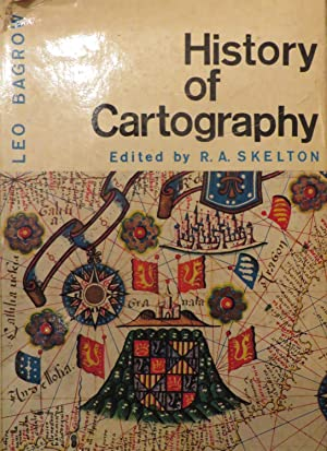 History of Cartography. Revised and Enlarged By R.A. Skelton: BAGROW, L.
