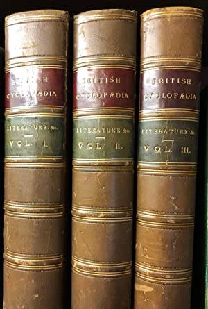 The British Cyclopaedia of Literature, History, Geography, Law, and Politics. 3 Volumes