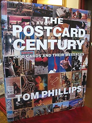 The Postcard Century. 2000 Cards and Their: PHILLIPS, Tom