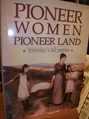 Pioneer Women Pioneer Land. Yesterday's Tall Poppies: DE VRIES-EVANS, Susanna