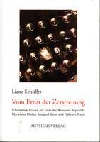Vom Ernst der Zerstreuung - Schreibende Frauen am Ende der Weimarer Republik: Marieluise Fleißer, Irmgard Keun und Gabriele Tergit - Schüller Liane