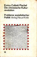 Die chinesische Kulturrevolution: Collotti Pischel Enrica