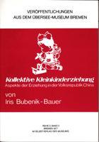 Kollektive Kleinkinderziehung - Aspekte der Erziehung in: Bubenik-Bauer Iris
