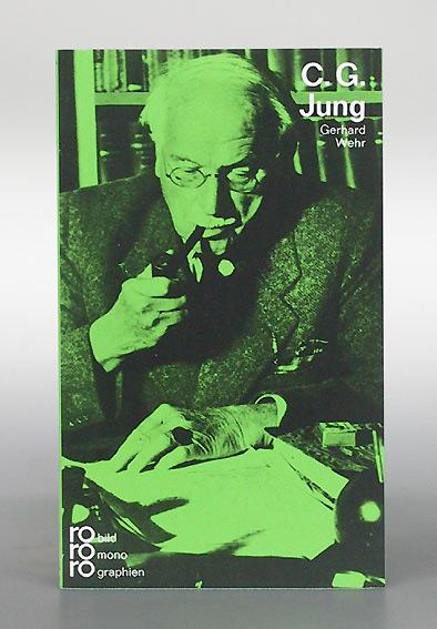 C. G. Jung mit Selbstzeugnissen und Bilddokumenten dargestellt (= rororo bildmonographien rm 152). - Wehr, Gerhard.