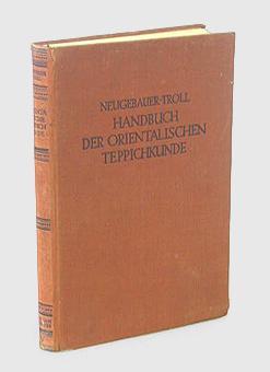 Handbuch der orientalischen Teppichkunde.: Neugebauer, R. und Siegfried Troll.