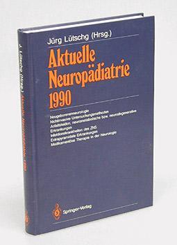 Aktuelle Neuropädiatrie 1990. Neugeborenenneurologie - Nichtinvasive Untersuchungsmethoden - ...