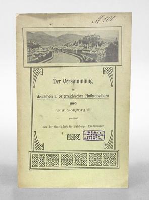 Der Versammlung der deutschen u. österreichischen Anthropologen 1905 in Salzburg gewidmet. ...