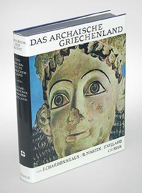 Das archaische Griechenland 620-480 v.Chr.: Charbonneaux, Jean / Roland Martin / Francois Villard.