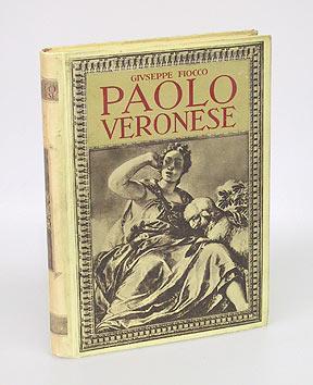 Paolo Veronese. 200 Tavole in Fototipia. Text italienisch.: Fiocco, Giuseppe.